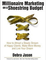 "Book Review of ""Millionaire Marketing on a Shoestring Budget"" by Debra Jason"
